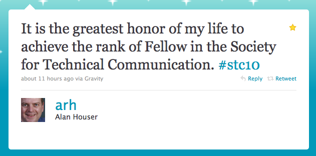 "Alan Houser's tweet, ""It is the greatest honor of my life to achieve the rank of Fellow in the Society for Technical Communication."""